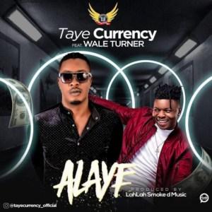 Taye Currency - Alaye Ft. Wale Turner
